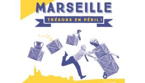 trésors en péril à Marseille